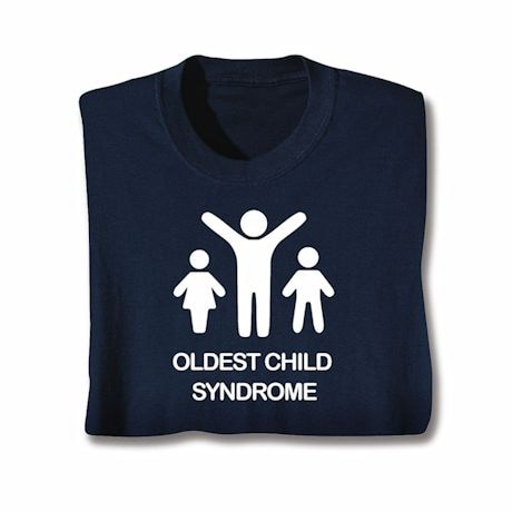 Oldest Child Syndrome T-Shirts