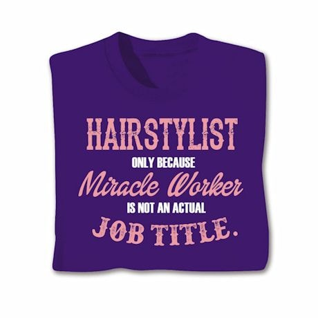 Actual Job Title T-Shirt - Hairstylist