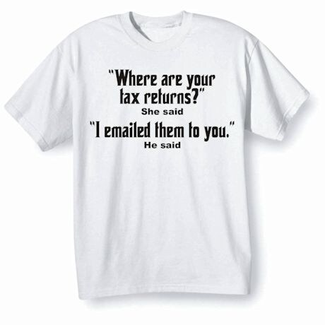 Where are your Tax Returns? - Funny Pro Trump Political T-Shirt