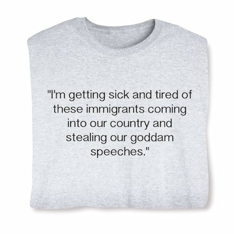 Funny Donald Trump Quote about Melania Speech Shirt