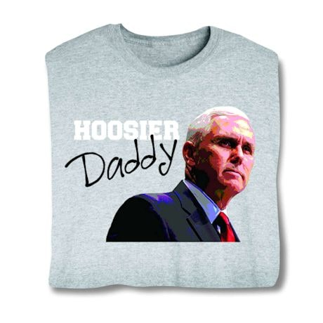 Hoosier Daddy Mike Pence Vice President Shirt