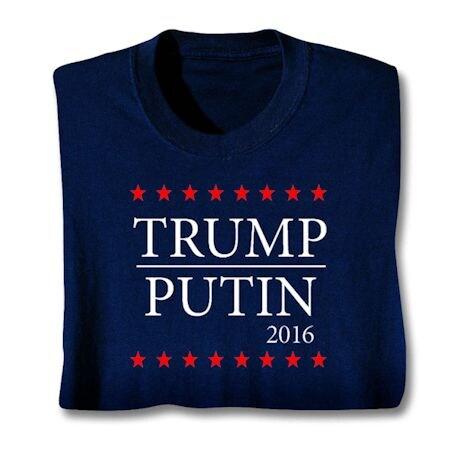Trump - Putin - Funny 2016 Election Political Shirt