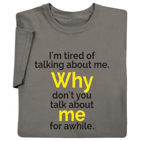 Talk About Me For Awhile Shirts