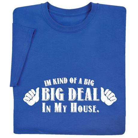 I'm A Big Deal Shirts