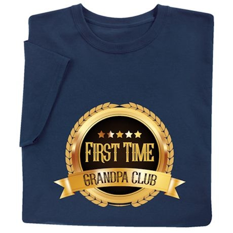 First Time Club Shirts - Grandpa