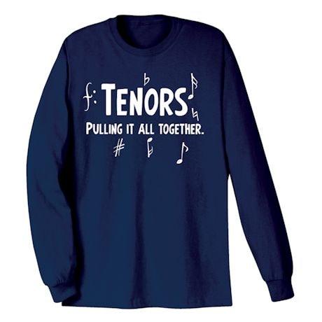 Parts Of A Choir Shirts - Tenors