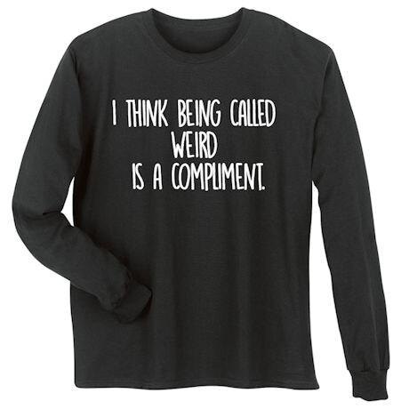 Weird Is A Compliment T-Shirt