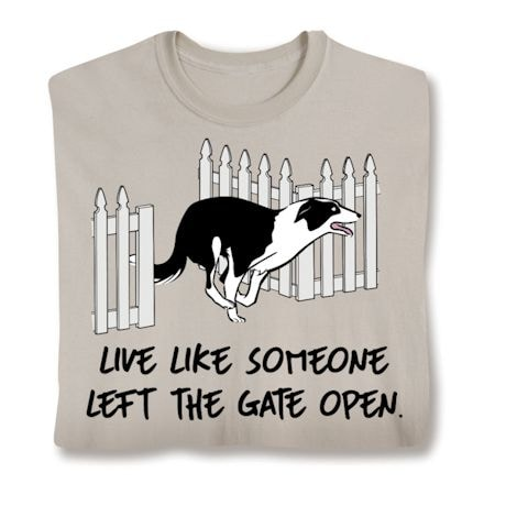 Someone Left The Gate Open T-Shirt