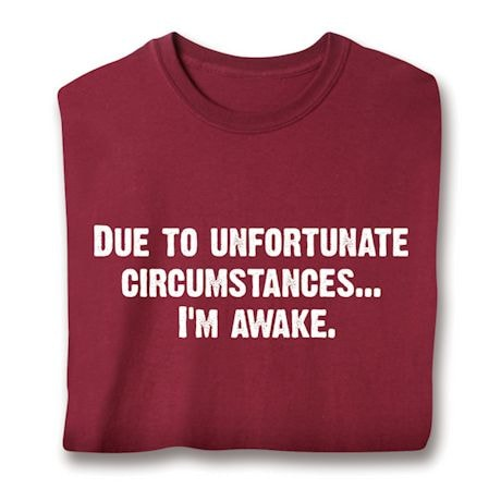 Unfortunate Circumstances. T-Shirt