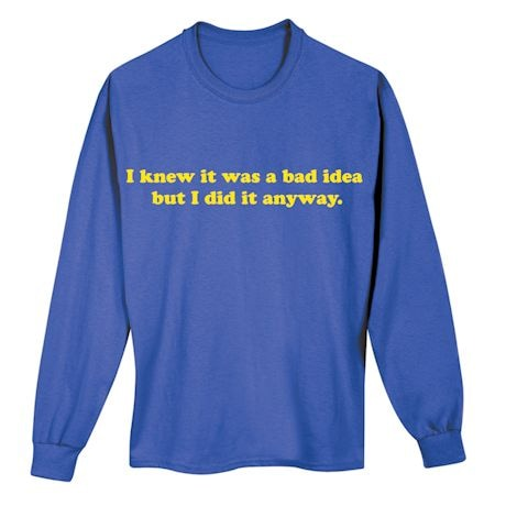 It Was A Bad Idea T-Shirt