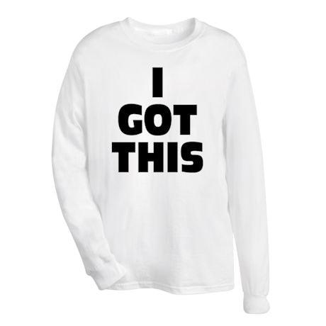I Got This T-Shirt