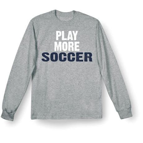 Only Three Words Shirts - Soccer
