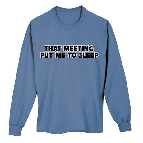That Meeting Put Me To Sleep T-Shirt