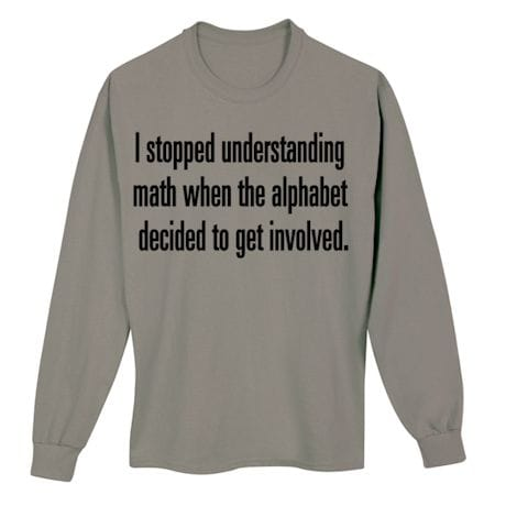 I Stopped Understanding Math T-Shirt