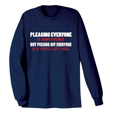 Pissing Off Everyone T-Shirt