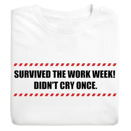 Didn't Cry Once T-Shirt