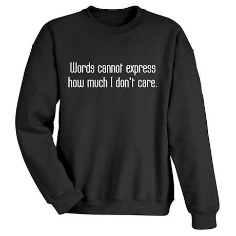 I Don't Care T-Shirt