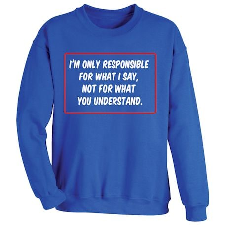 I'm Only Responsible T-Shirt