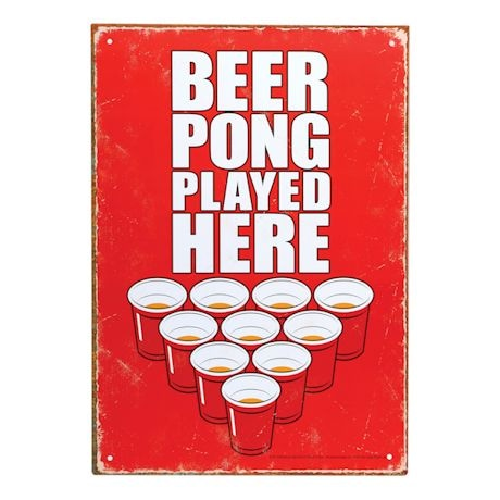 Beer Pong Played Here ! Tin Sign