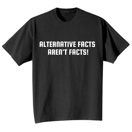 Alternative Facts Aren't Facts Tee