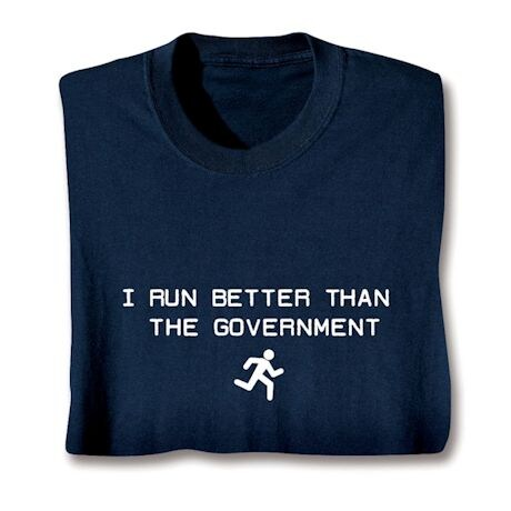 Better Than The Government Shirts