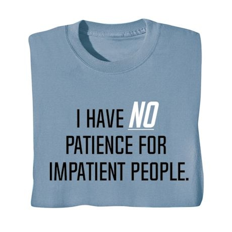 People Shirts - I Have No Patience