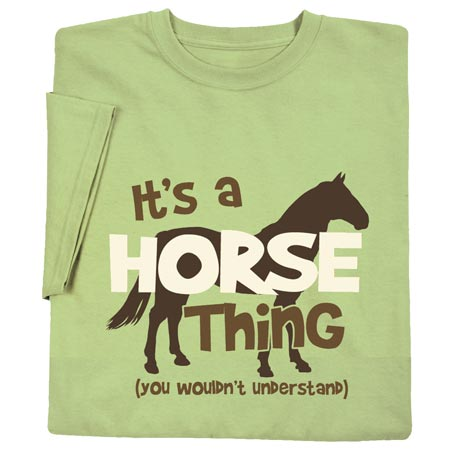 It's A Horse Thing T-Shirt