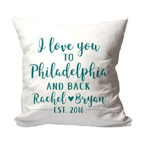 """Personalized """"I Love You to {Location} and Back"""" PIllow"""