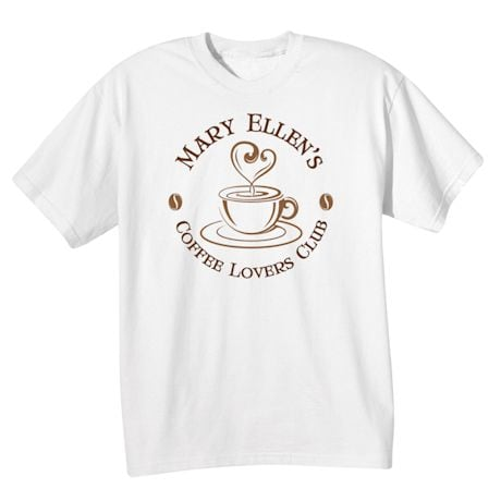 "Personalized ""Your Name"" Coffee Lovers Club Tee"