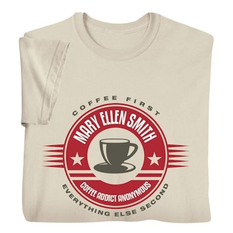 "Personalized ""Your Name"" Coffee Addicts Anonymous Tee"