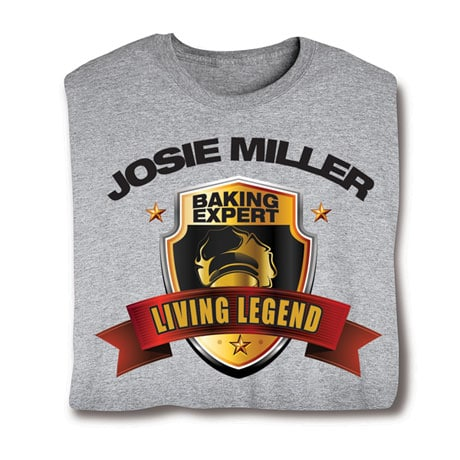 """Personalized """"Your Name"""" Living Legend Series - Baking Expert Tee"""