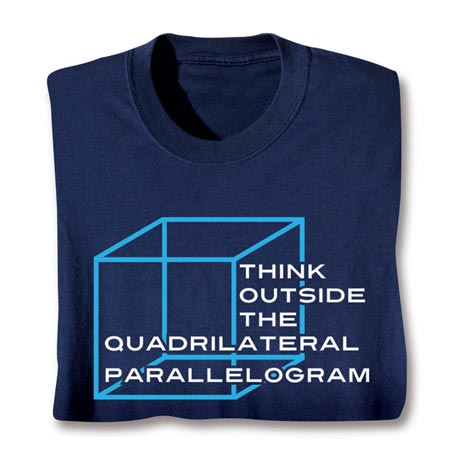 Think Outside The Quadrilateral Parallelogram Shirt