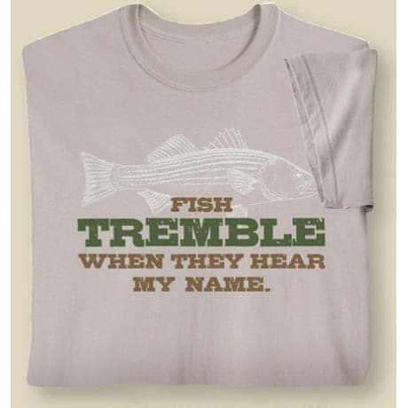 Fish Tremble When They Hear My Name Shirt
