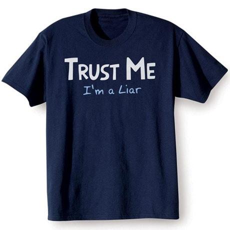 Trust Me - I'm a Liar Shirt