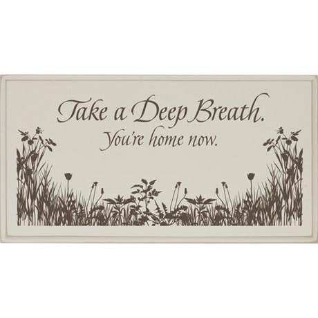Take A Deep Breath Home Sign