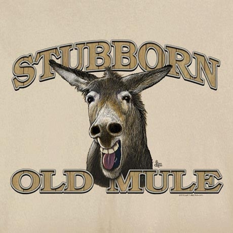 Animal Wisdom T-Shirts - Old Mule