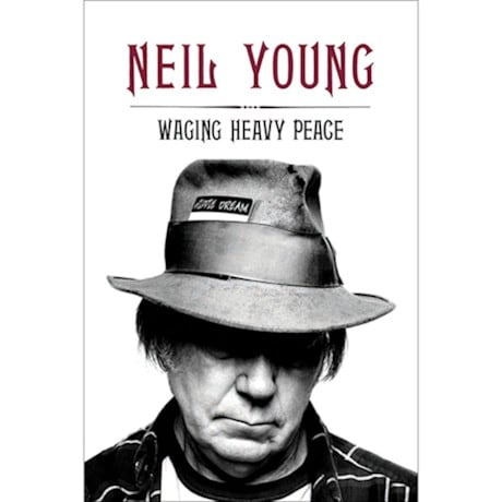 Waging Heavy Peace Neil Young Book