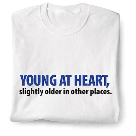 Young At Heart, Slightly Older In Other Places.