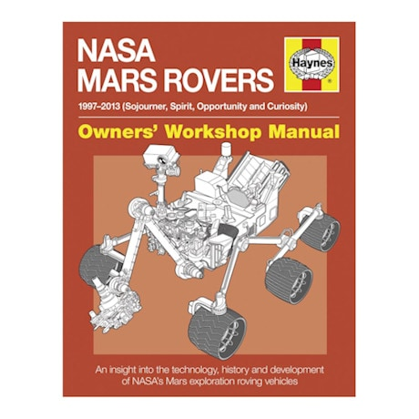 NASA Mars Rovers Manual 1997 - 2013 Owner's Workshop