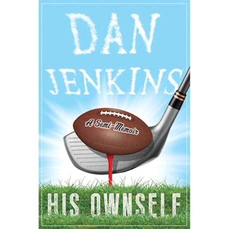Dan Jenkins: His Ownself- Signed