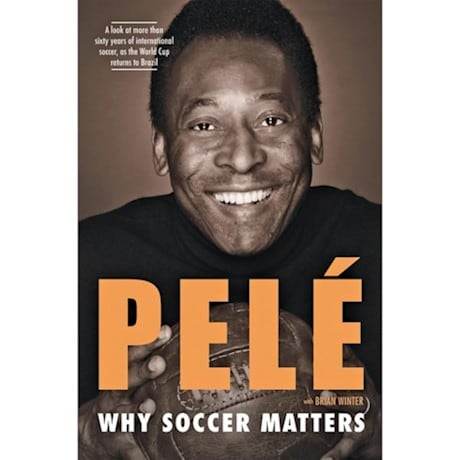 Pele: Why Soccer Matters-Unsigned