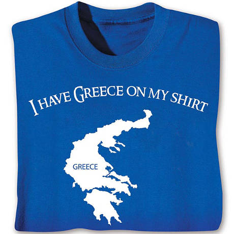 I Have Greece On My Shirt T-Shirt with Picture of Greece in Cotton