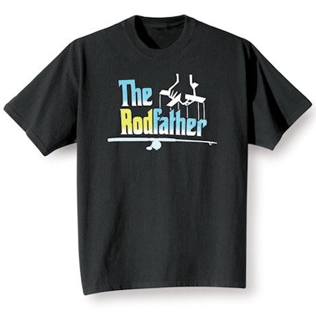 The Rodfather Fishing T Shirt