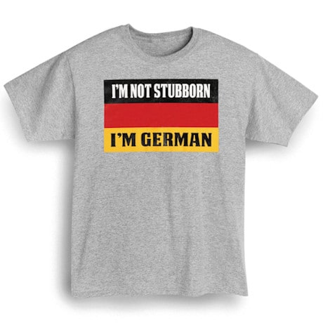 German Oktoberfest T-Shirts - Not Stubborn