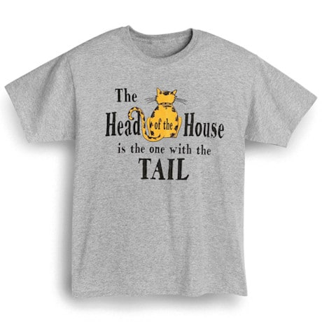 Head of House Has Tail T-Shirt - Funny Cat Shirt