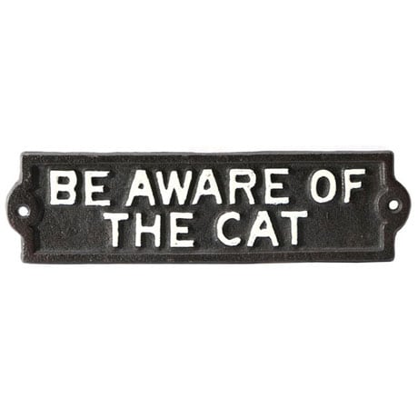 Be Aware of the Cat Cast Iron Sign