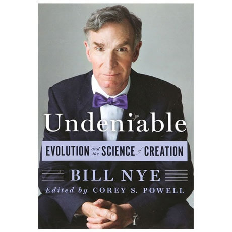 Undeniable: Evolution and the Science of Creation Book by Bill Nye