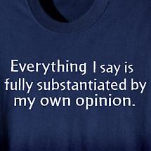 Everything I Say Shirt