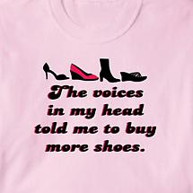 The Voices In My Head Told Me To Buy More Shoes Shirt