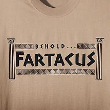 Behold Fartacus Shirt
